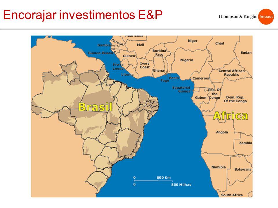 22 Encorajar investimentos E&P