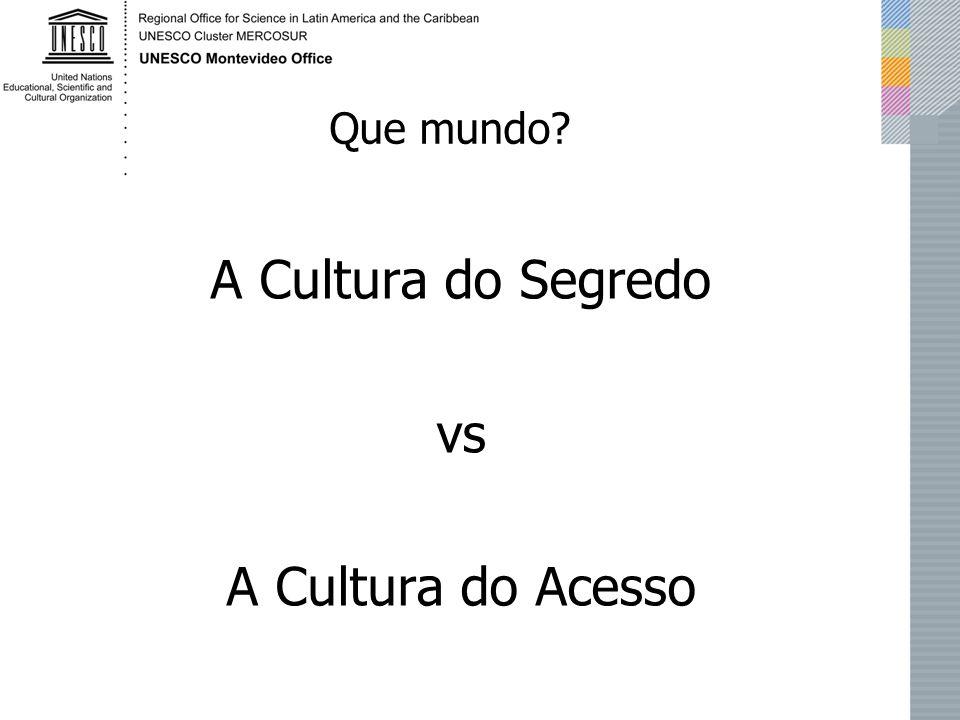 A Cultura do Segredo vs A Cultura do Acesso Que mundo?