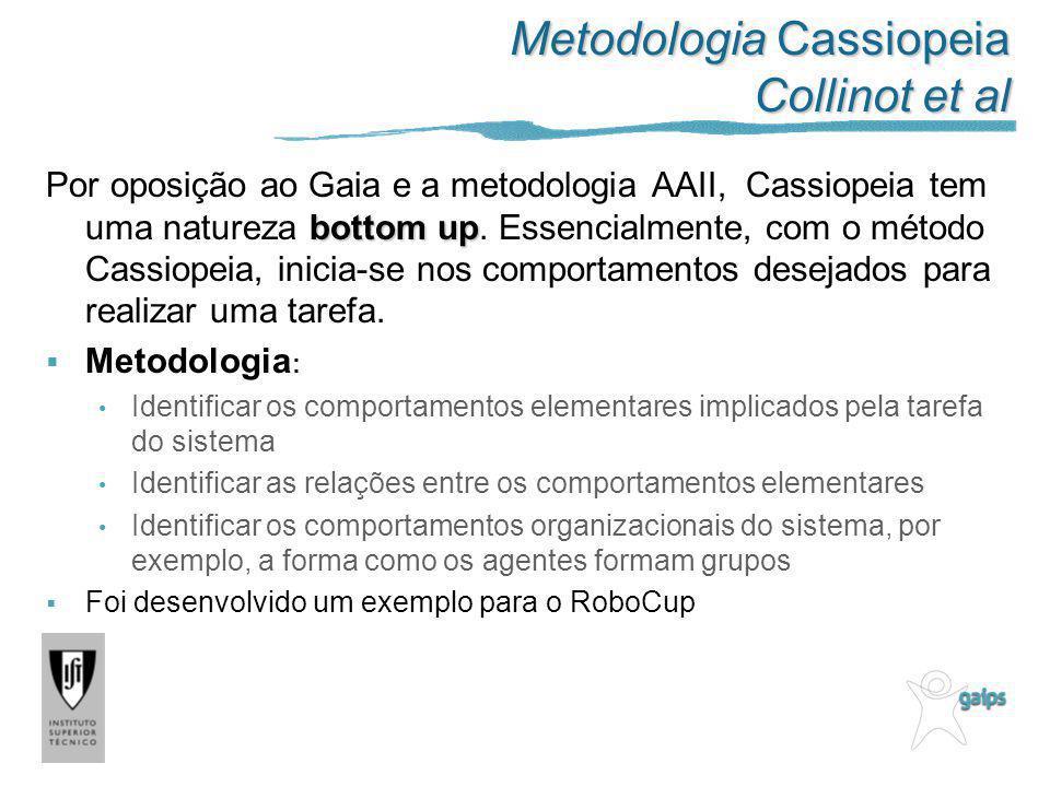 Metodologia Cassiopeia Collinot et al bottom up Por oposição ao Gaia e a metodologia AAII, Cassiopeia tem uma natureza bottom up. Essencialmente, com
