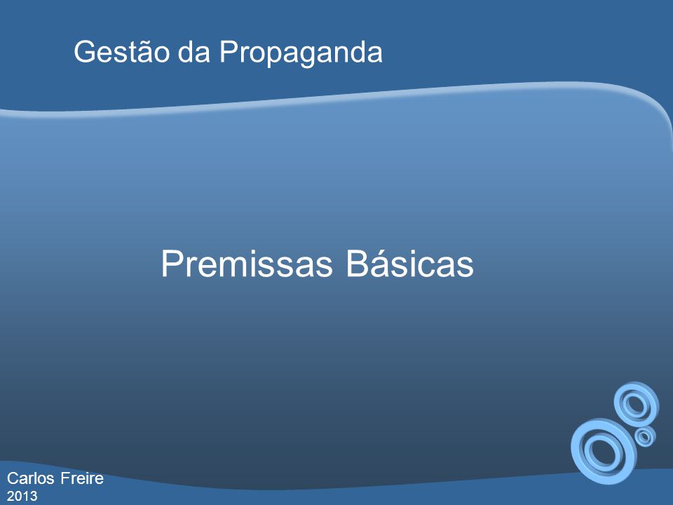 Gestão da Propaganda Premissas Básicas Carlos Freire 2013
