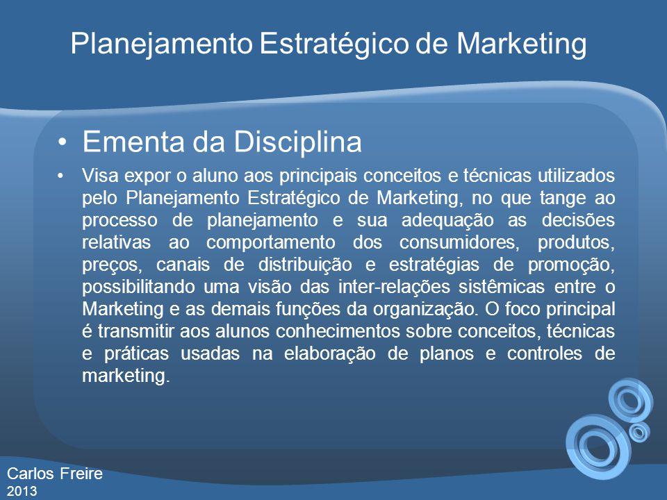 Objetivo Geral Possibilitar ao aluno a compreensão da importância do processo de planejamento nas funções da administração e mais especificamente aplicá-lo ao marketing nas organizações.