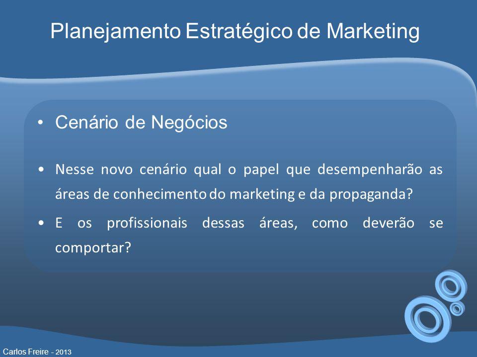 Cenário de Negócios Nesse novo cenário qual o papel que desempenharão as áreas de conhecimento do marketing e da propaganda.