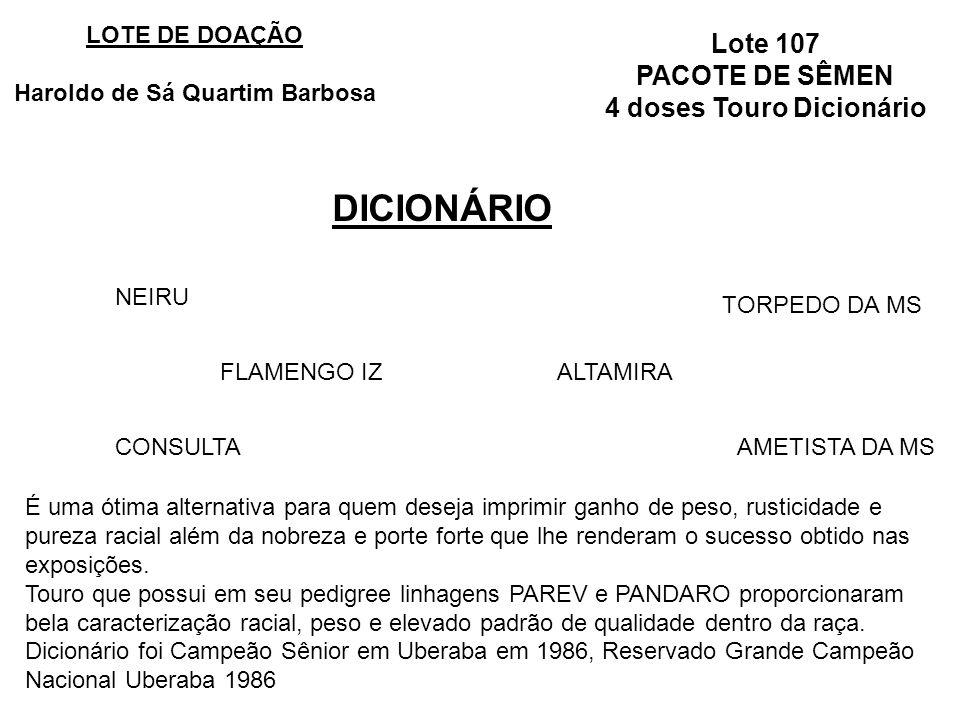 Lote 107 PACOTE DE SÊMEN 4 doses Touro Dicionário DICIONÁRIO LOTE DE DOAÇÃO Haroldo de Sá Quartim Barbosa FLAMENGO IZALTAMIRA NEIRU CONSULTA TORPEDO D
