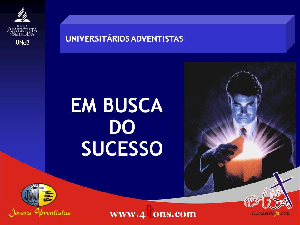 EM BUSCA DO SUCESSO UNIVERSITÁRIOS ADVENTISTAS UNeB