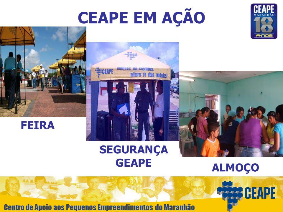 Centro de Apoio aos Pequenos Empreendimentos do Maranhão CEAPE EM AÇÃO FEIRA ALMOÇO SEGURANÇA GEAPE