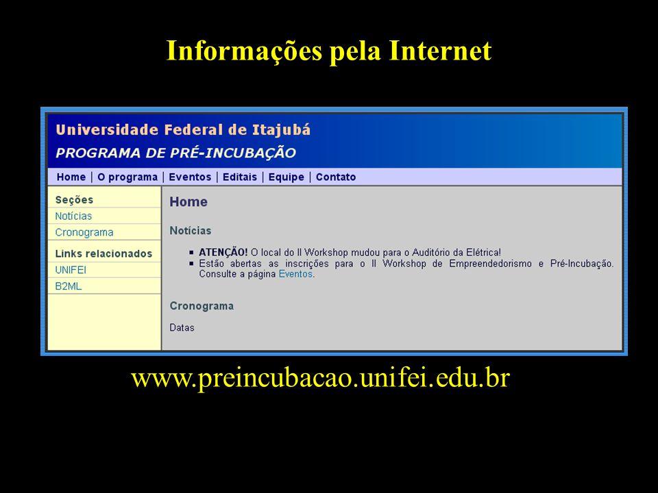 Informações pela Internet www.preincubacao.unifei.edu.br