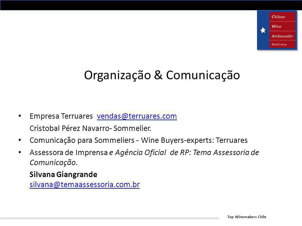 Top Winemakers Chile Organização & Comunicação Empresa Terruares vendas@terruares.comvendas@terruares.com Cristobal Pérez Navarro- Sommelier. Comunica