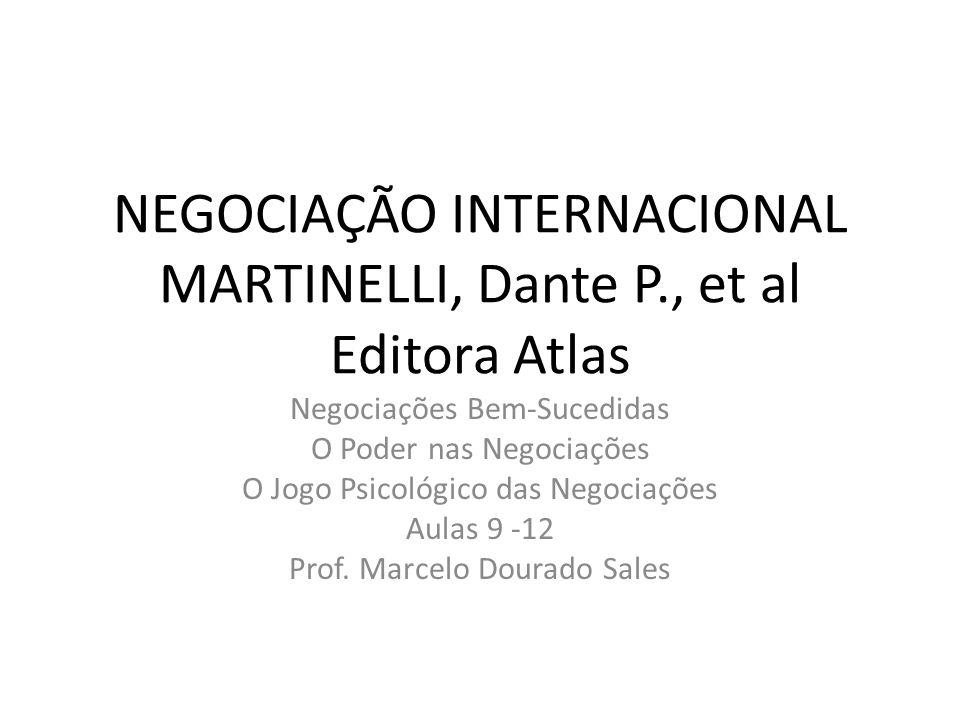 NEGOCIAÇÃO INTERNACIONAL MARTINELLI, Dante P., et al Editora Atlas Negociações Bem-Sucedidas O Poder nas Negociações O Jogo Psicológico das Negociaçõe