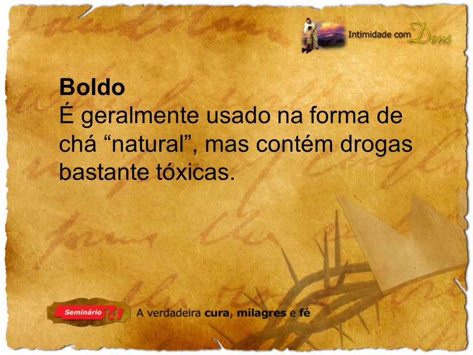 Boldo É geralmente usado na forma de chá natural, mas contém drogas bastante tóxicas.