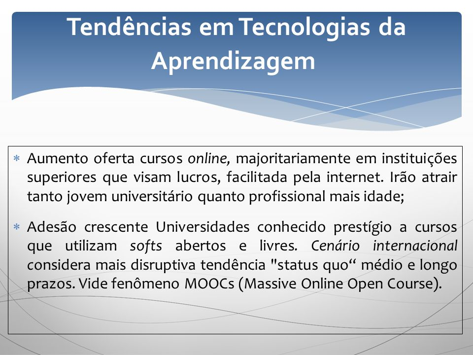 Aumento oferta cursos online, majoritariamente em instituições superiores que visam lucros, facilitada pela internet. Irão atrair tanto jovem universi