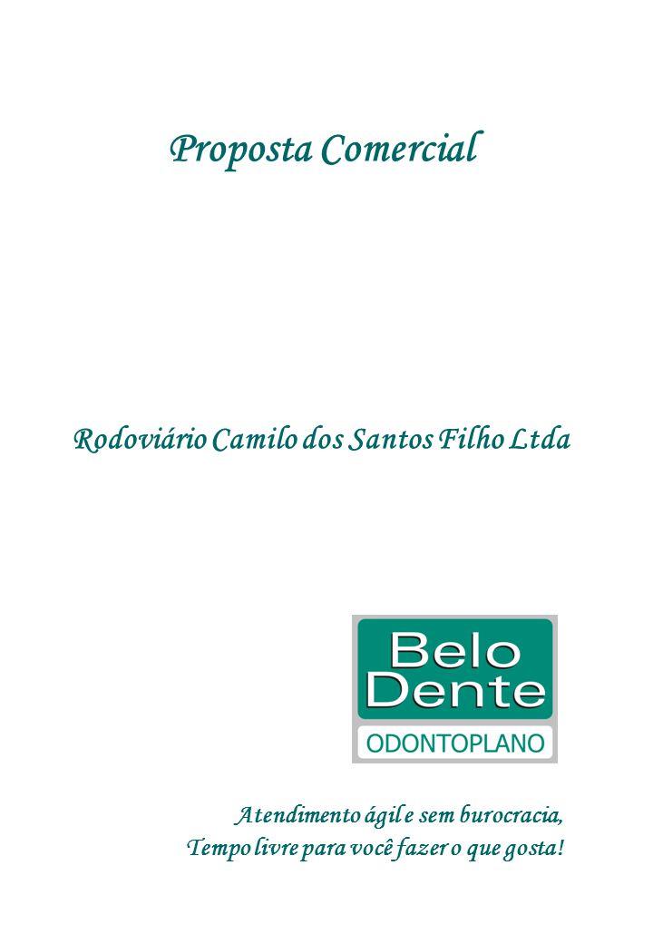 Proposta Comercial Rodoviário Camilo dos Santos Filho Ltda Atendimento ágil e sem burocracia, Tempo livre para você fazer o que gosta!