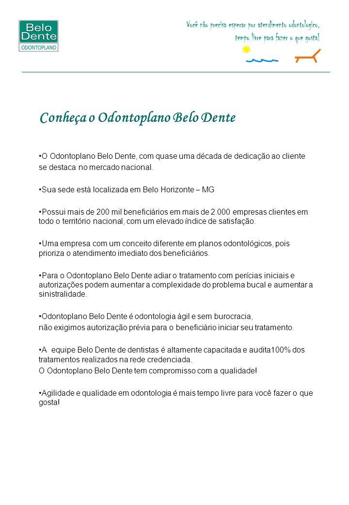 Conheça o Odontoplano Belo Dente O Odontoplano Belo Dente, com quase uma década de dedicação ao cliente se destaca no mercado nacional. Sua sede está