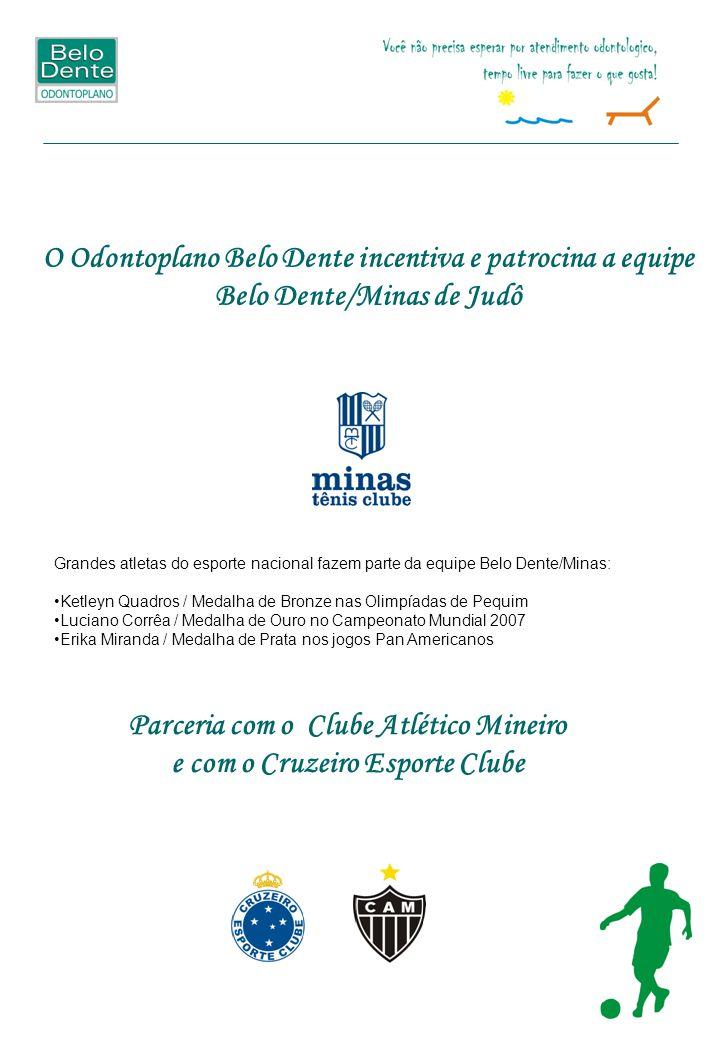 O Odontoplano Belo Dente incentiva e patrocina a equipe Belo Dente/Minas de Judô Parceria com o Clube Atlético Mineiro e com o Cruzeiro Esporte Clube