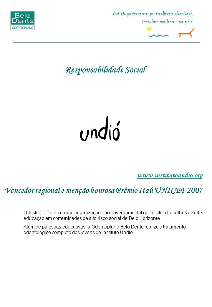 Responsabilidade Social O Instituto Undió é uma organização não governamental que realiza trabalhos de arte- educação em comunidades de alto risco social de Belo Horizonte.
