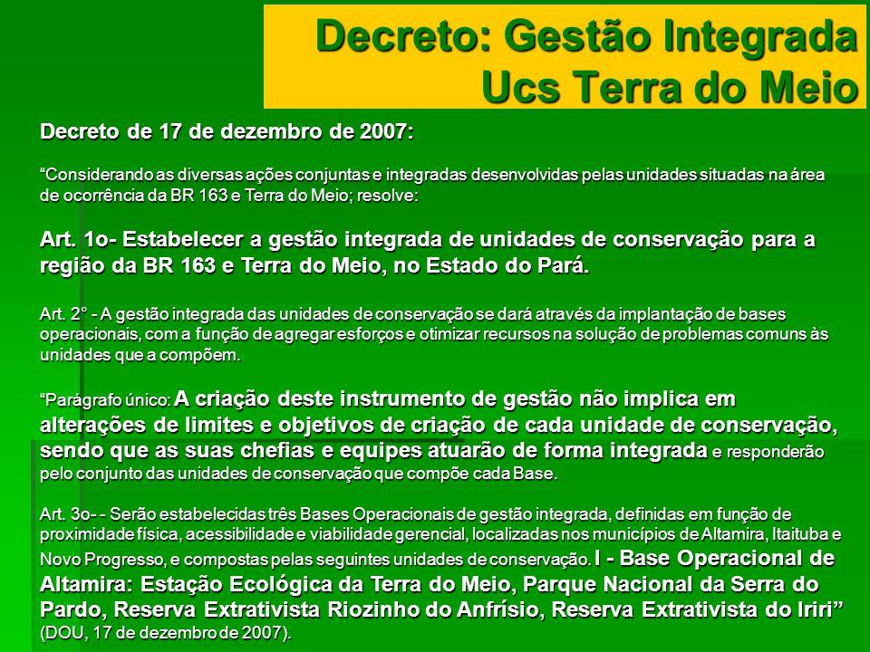 Decreto de 17 de dezembro de 2007: Considerando as diversas ações conjuntas e integradas desenvolvidas pelas unidades situadas na área de ocorrência d
