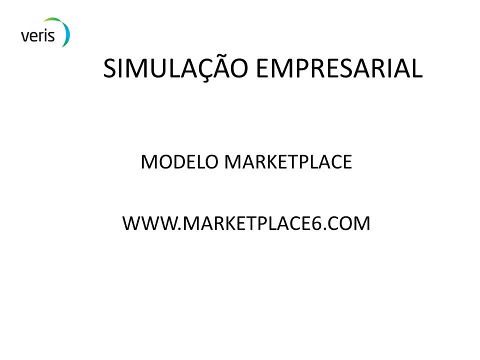 SIMULAÇÃO EMPRESARIAL MODELO MARKETPLACE WWW.MARKETPLACE6.COM