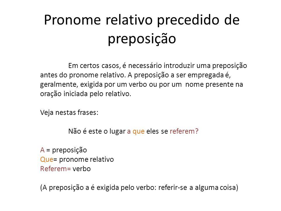 Características e empregos dos pronomes relativos A dupla função dos pronomes relativos Os relativos caracterizam-se pelo duplo papel que, simultaneam