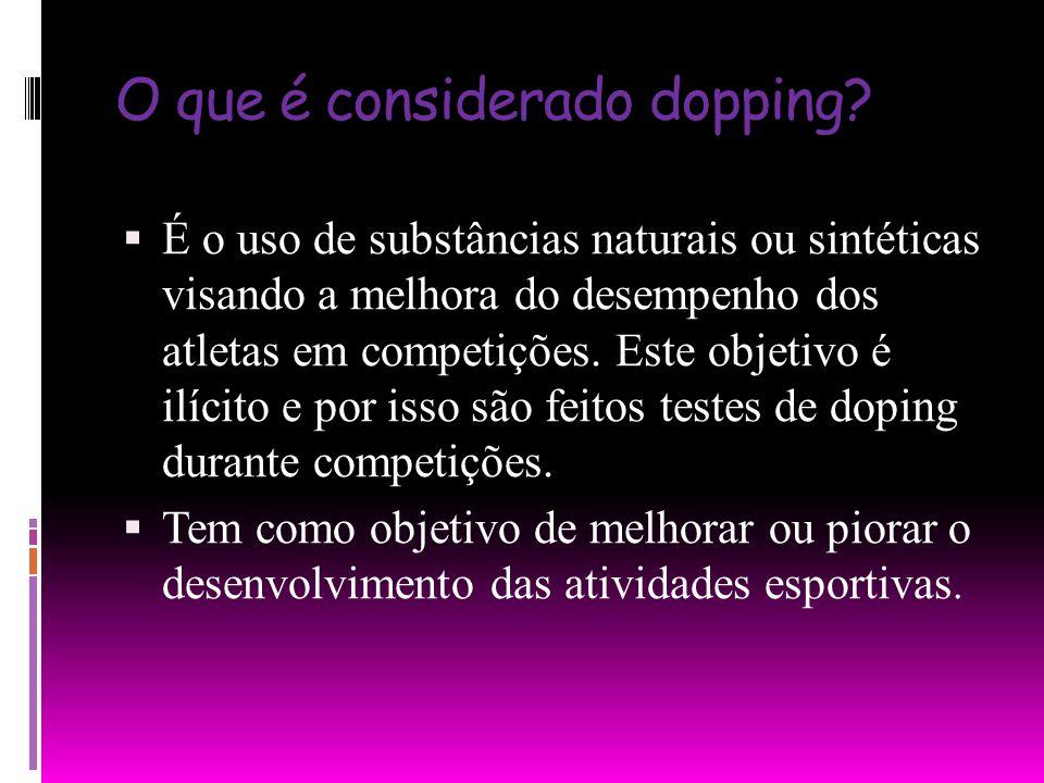 O que é considerado dopping? É o uso de substâncias naturais ou sintéticas visando a melhora do desempenho dos atletas em competições. Este objetivo é
