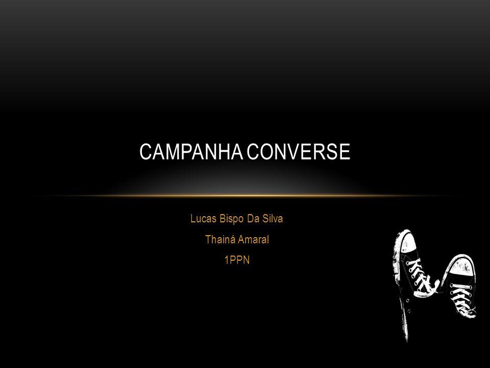 Lucas Bispo Da Silva Thainá Amaral 1PPN CAMPANHA CONVERSE