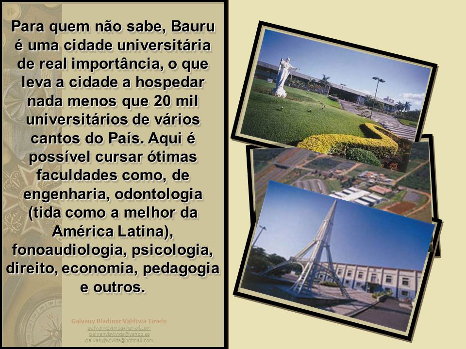 Galvany Bladimir Valdivia Tirado galvanybvtvida@gmail.com galvanybvtvida@yahoo.es galvanybvtvida@hotmail.com Sinal de que administrar Bauru não é mais