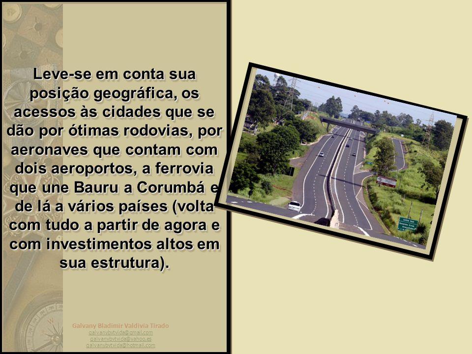 Galvany Bladimir Valdivia Tirado galvanybvtvida@gmail.com galvanybvtvida@yahoo.es galvanybvtvida@hotmail.com Mas se Bauru é uma ótima cidade para se v