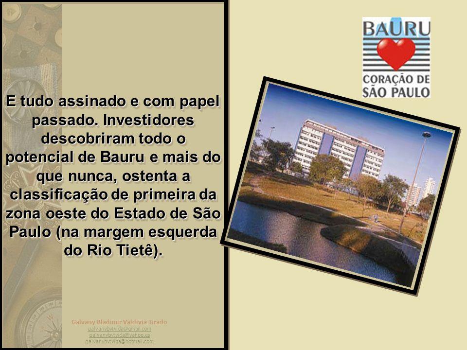 Galvany Bladimir Valdivia Tirado galvanybvtvida@gmail.com galvanybvtvida@yahoo.es galvanybvtvida@hotmail.com Bauru é, seguramente, a bola da vez em te
