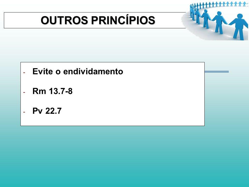OUTROS PRINCÍPIOS OUTROS PRINCÍPIOS - Planejar os gastos - Lc 14.28