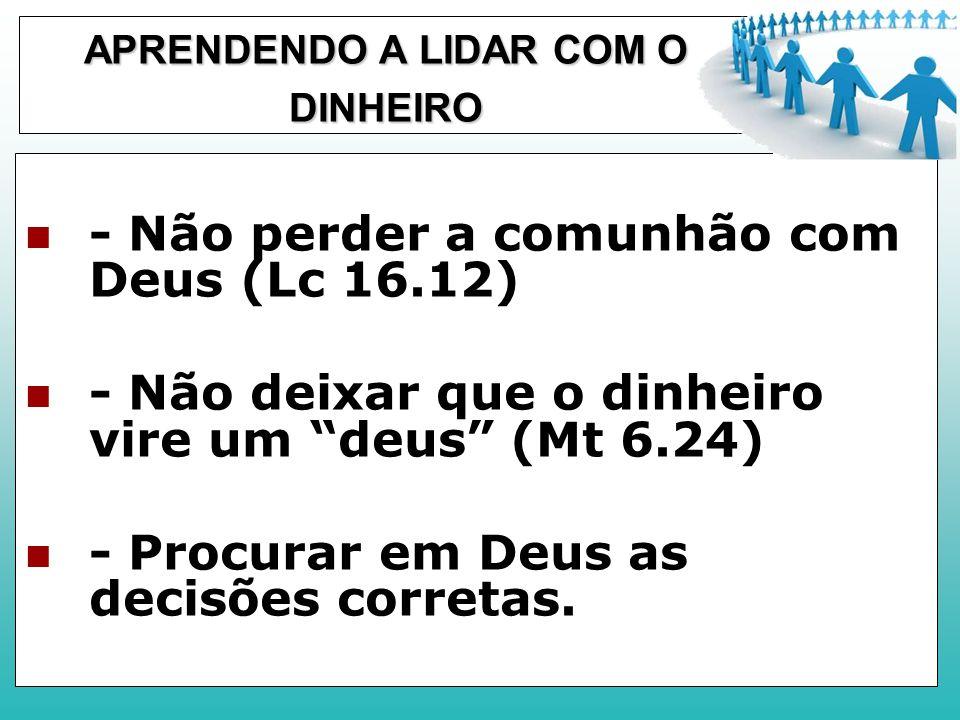 1565 versículos que falam sobre dinheiro; Dos 107 vers do sermão da montanha, 28 falam de dinheiro; 13 parábolas de Jesus falam sobre dinheiro.