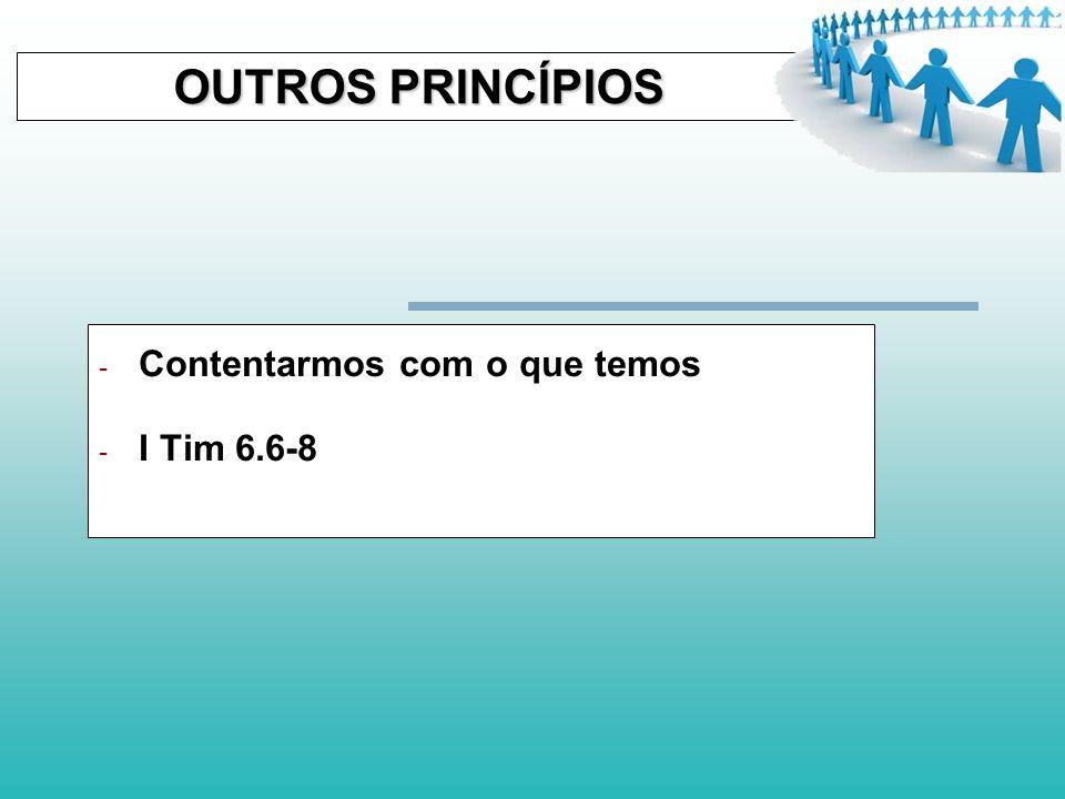 OUTROS PRINCÍPIOS OUTROS PRINCÍPIOS - Trabalho - Ef. 4.28 - Sl 128.2 - I Tes. 4.10-12 - Mt 13.55 (Jesus trabalhou)