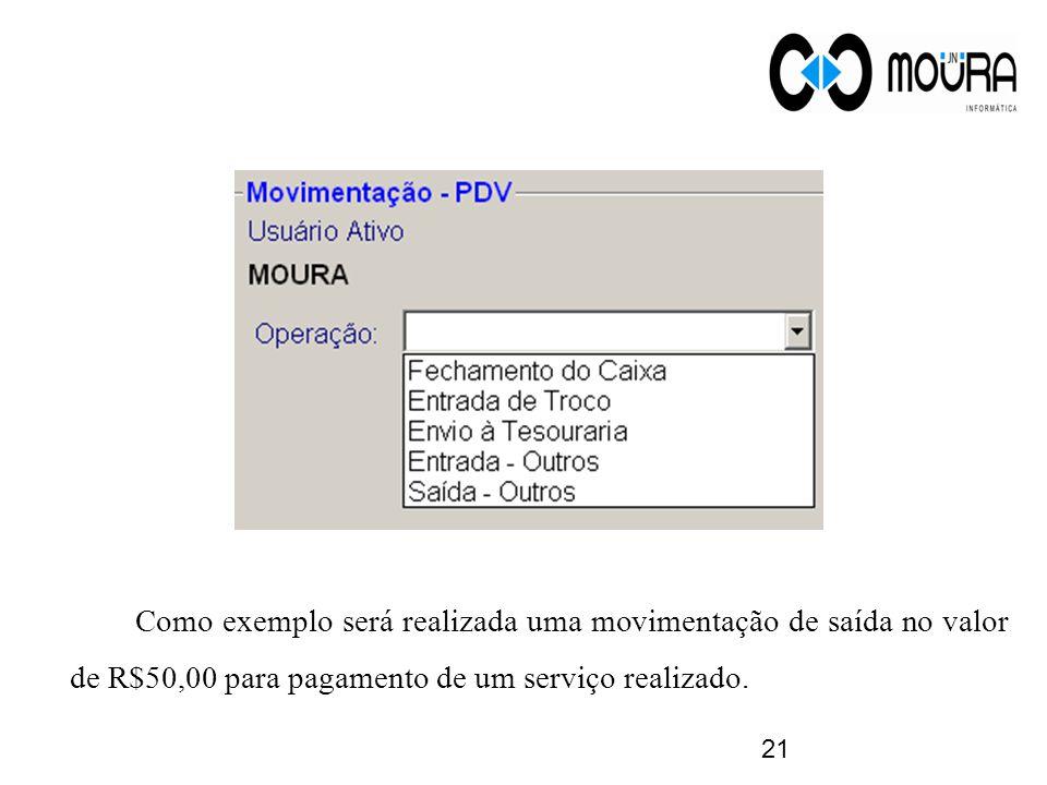 21 Como exemplo será realizada uma movimentação de saída no valor de R$50,00 para pagamento de um serviço realizado.