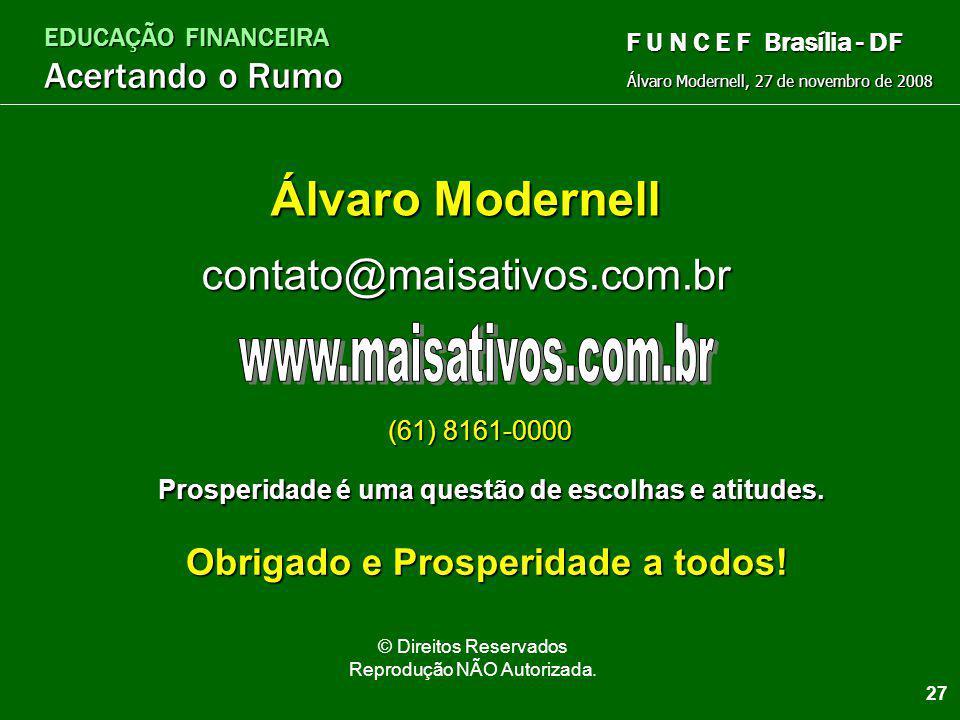 EDUCAÇÃO FINANCEIRA Acertando o Rumo Álvaro Modernell, 27 de novembro de 2008 F U N C E F Brasília - DF Visite nosso site Conheça nossos livros infant