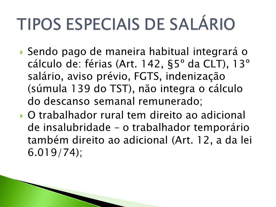 Sendo pago de maneira habitual integrará o cálculo de: férias (Art. 142, §5º da CLT), 13º salário, aviso prévio, FGTS, indenização (súmula 139 do TST)
