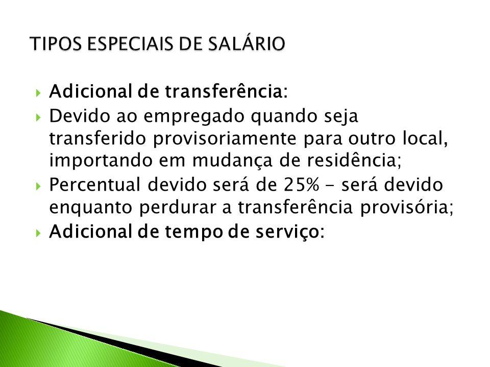Adicional de transferência: Devido ao empregado quando seja transferido provisoriamente para outro local, importando em mudança de residência; Percent