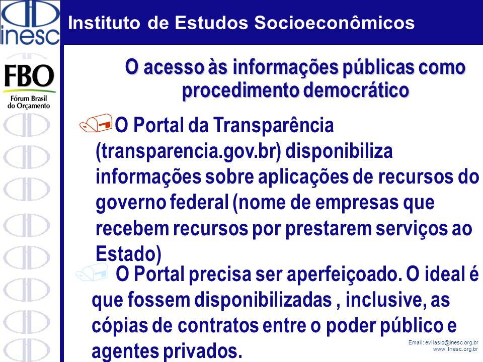 Instituto de Estudos Socioeconômicos Email: evilasio@inesc.org.br www. Inesc.org.br / O Portal da Transparência (transparencia.gov.br) disponibiliza i