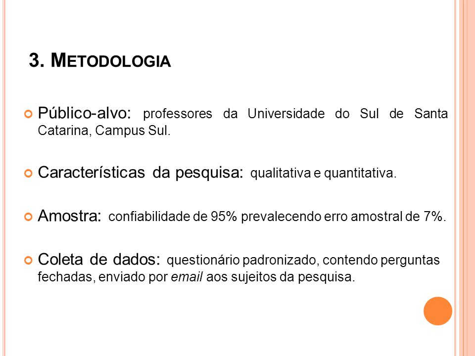 Público-alvo: professores da Universidade do Sul de Santa Catarina, Campus Sul.