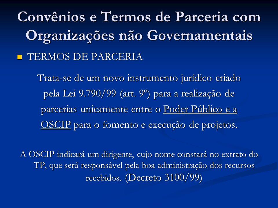 Convênios e Termos de Parceria com Organizações não Governamentais TERMOS DE PARCERIA TERMOS DE PARCERIA Trata-se de um novo instrumento jurídico cria