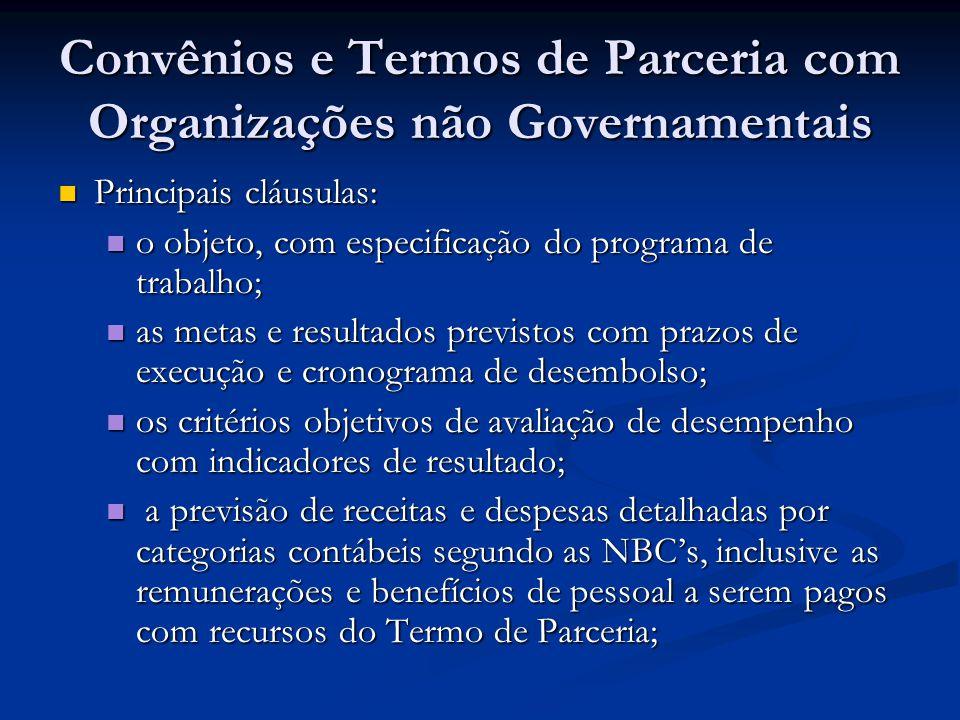 Convênios e Termos de Parceria com Organizações não Governamentais Principais cláusulas: Principais cláusulas: o objeto, com especificação do programa