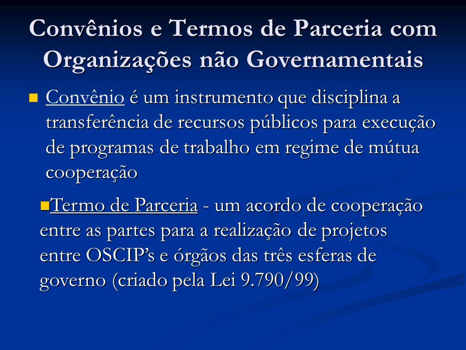 Convênios e Termos de Parceria com Organizações não Governamentais é um instrumento que disciplina a transferência de recursos públicos para execução