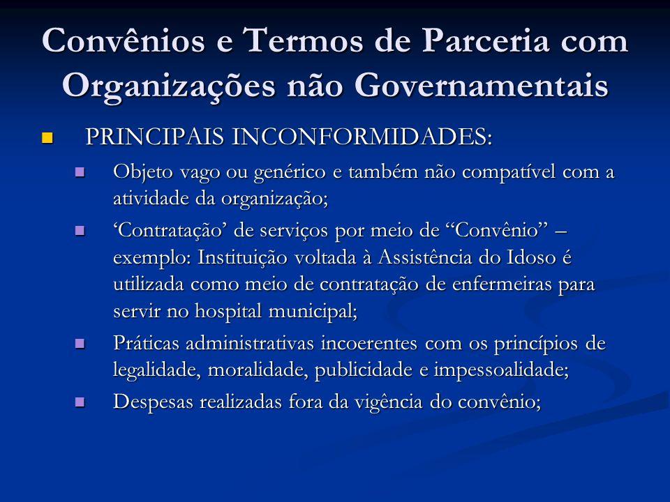Convênios e Termos de Parceria com Organizações não Governamentais PRINCIPAIS INCONFORMIDADES: PRINCIPAIS INCONFORMIDADES: Objeto vago ou genérico e t