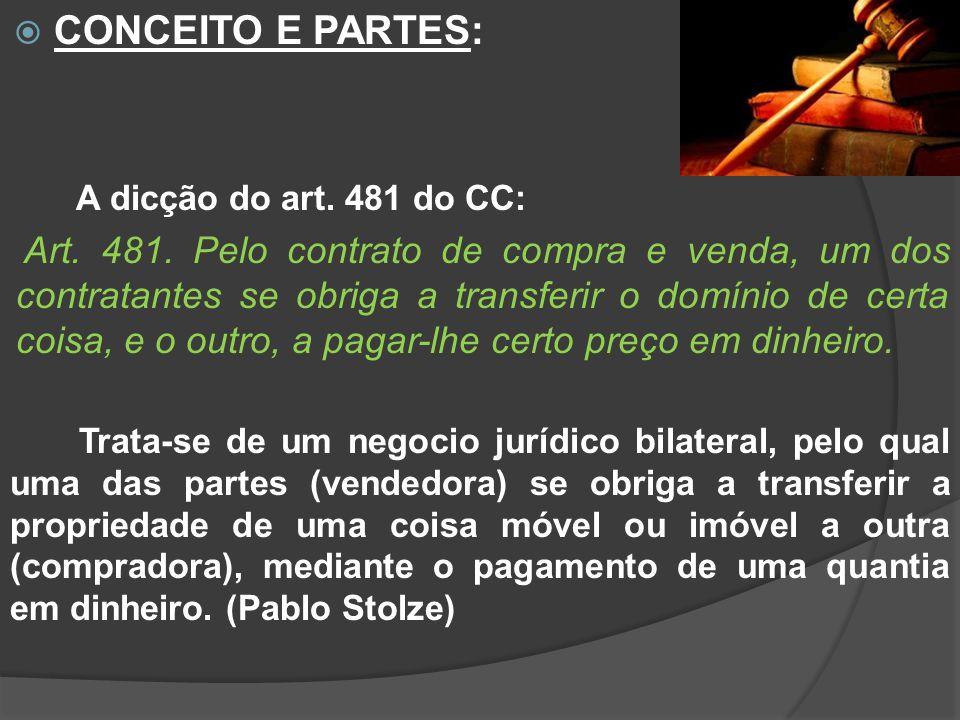 CONCEITO E PARTES: A dicção do art.481 do CC: Art.