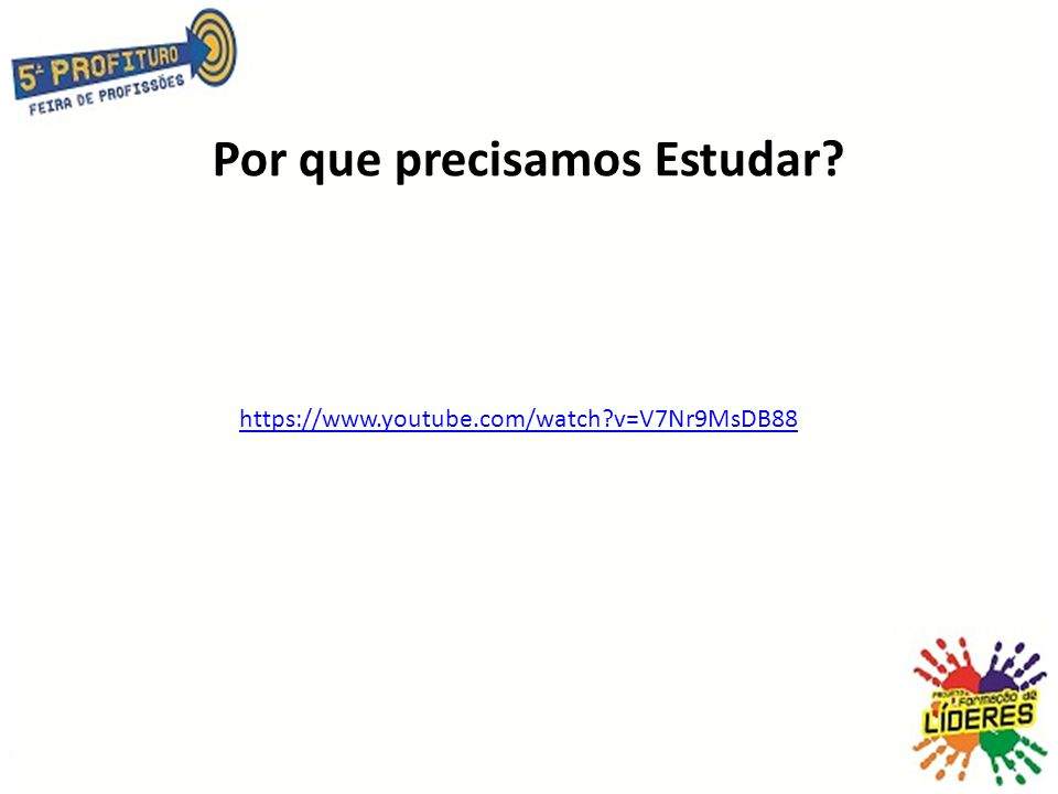 Por que precisamos Estudar? https://www.youtube.com/watch?v=V7Nr9MsDB88