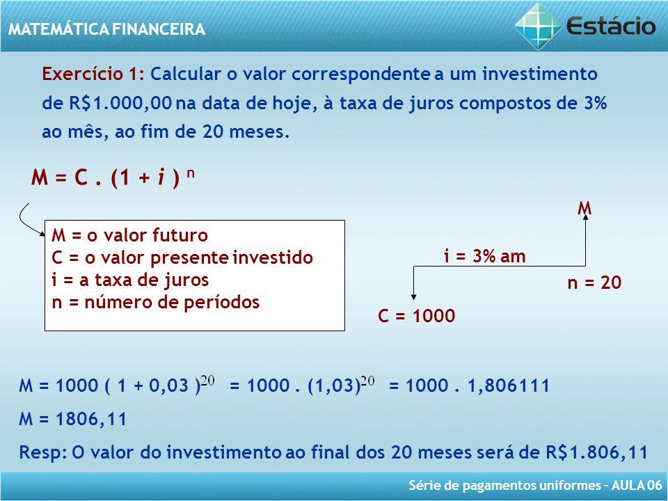 Série de pagamentos uniformes – AULA 06 MATEMÁTICA FINANCEIRA 3 – Um caminhão foi comprado com R$60.000,00 de entrada e três prestações mensais iguais de R$1.225,48.