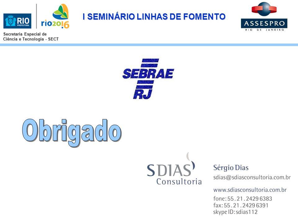 I SEMINÁRIO LINHAS DE FOMENTO Secretaria Especial de Ciência e Tecnologia - SECT