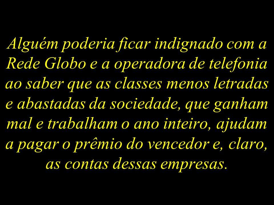 Suponhamos que a Rede Globo tenha feito um contrato