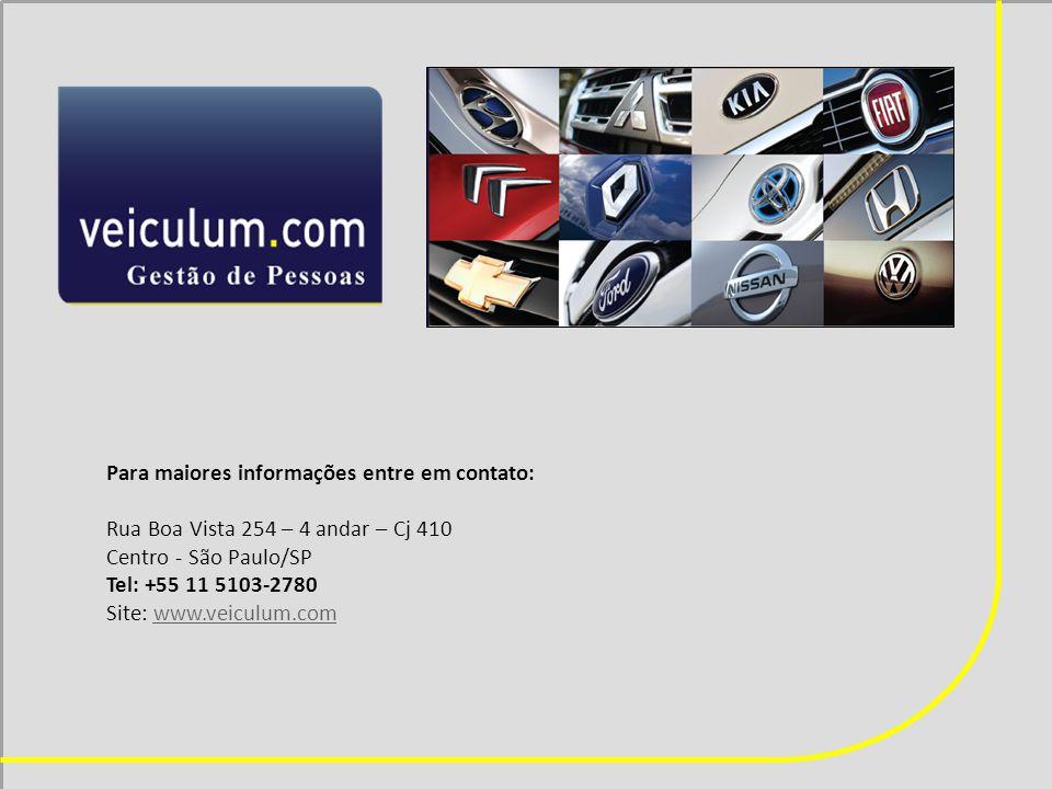 Para maiores informações entre em contato: Rua Boa Vista 254 – 4 andar – Cj 410 Centro - São Paulo/SP Tel: +55 11 5103-2780 Site: www.veiculum.comwww.veiculum.com