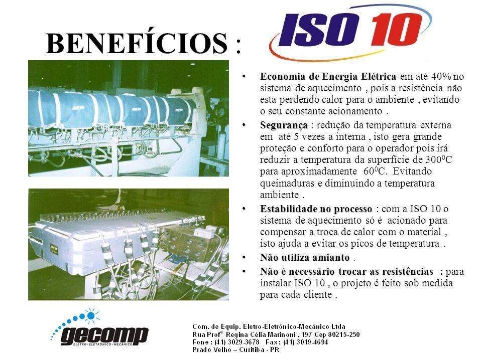 BENEFÍCIOS : Economia de Energia ElétricaEconomia de Energia Elétrica em até 40% no sistema de aquecimento, pois a resistência não esta perdendo calor