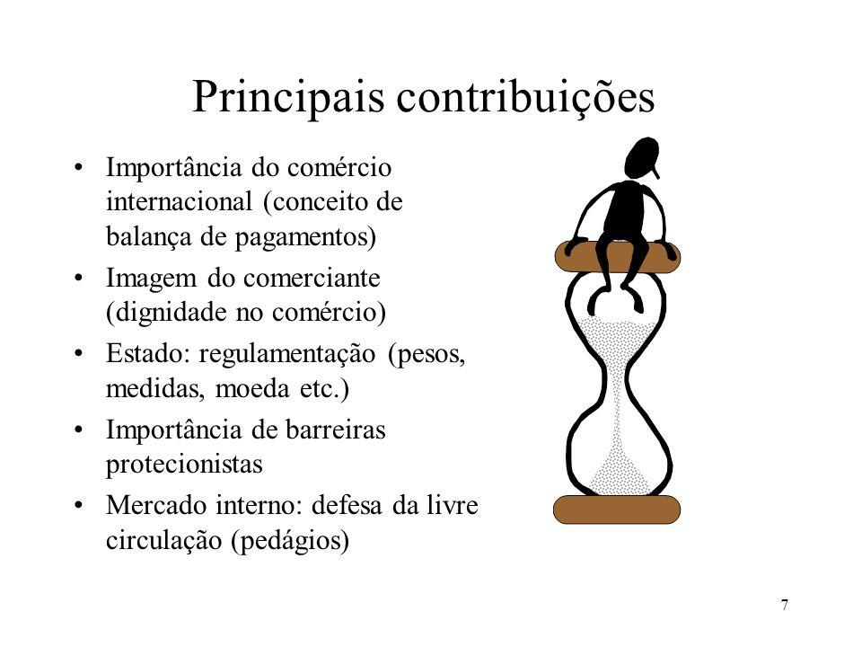 7 Principais contribuições Importância do comércio internacional (conceito de balança de pagamentos) Imagem do comerciante (dignidade no comércio) Est