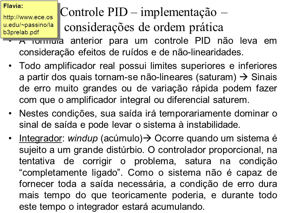 Controle PID – implementação – considerações de ordem prática A fórmula anterior para um controle PID não leva em consideração efeitos de ruídos e de