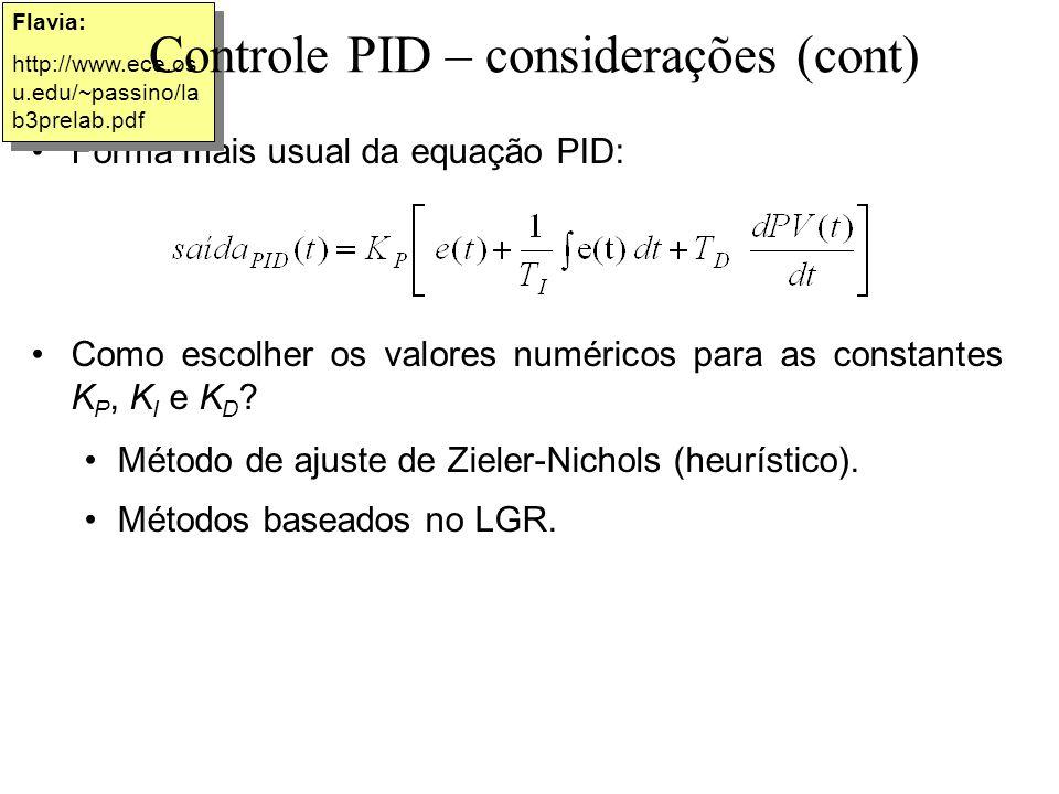 Forma mais usual da equação PID: Flavia: http://www.ece.os u.edu/~passino/la b3prelab.pdf Flavia: http://www.ece.os u.edu/~passino/la b3prelab.pdf Con