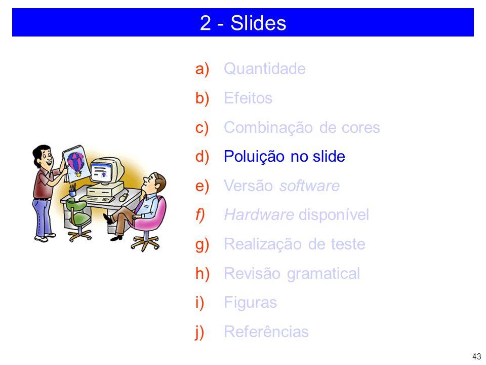 42 CUIDADO COM AS S S C C O O R R E E Não use todas ao mesmo tempo